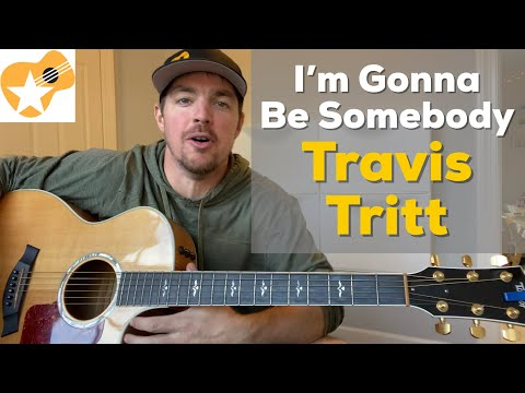 """How to Play """"I'm Gonna Be Somebody"""" by Travis Tritt on Acoustic Guitar"""
