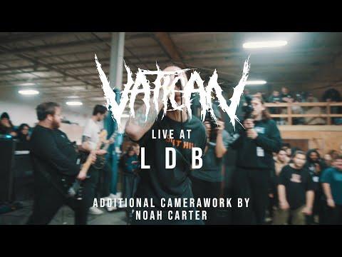 Vatican - 02/09/19 (Live @ LDB Fest)