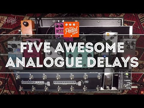 That Pedal Show – Five Awesome Analogue Delays: MXR, JHS, Moog, Boss & Seymour Duncan