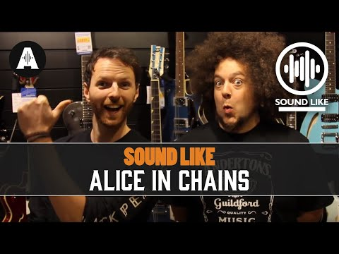Sound Like Alice In Chains | Without Busting The Bank