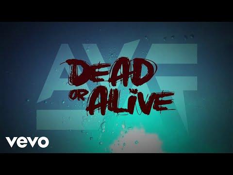 AVAT - Dead or Alive (Official Lyric Video)