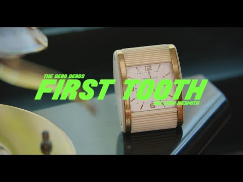 """The Dead Deads - """"First Tooth"""" Official Music Video"""
