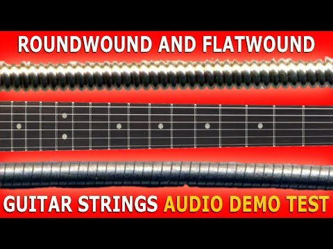 ROUNDWOUND and FLATWOUND Guitar STRINGS / Audio Demo Test