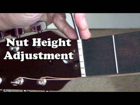 Guitar Nut Height Adjustment on Acoustic Guitar / String height adjustment on 1st fret