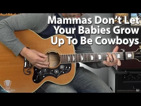 Mammas Don't Let Your Babies Grow Up to Be Cowboys - Guitar Lesson