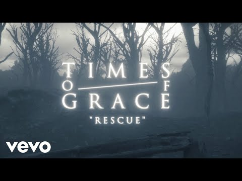 Times of Grace - Rescue (Official Music Video)