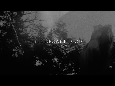The Drowned God - I Met You (Official Music Video)