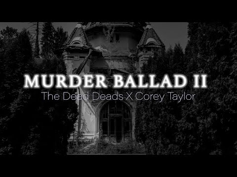 "The Dead Deads ft. Corey Taylor - ""Murder Ballad II"" (Official Music Video)"