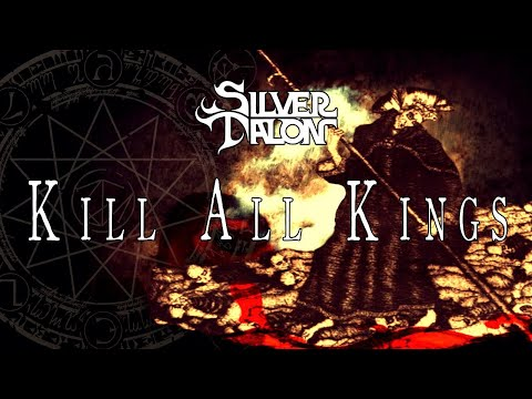 SILVER TALON - Kill All Kings (Official Lyric Video)
