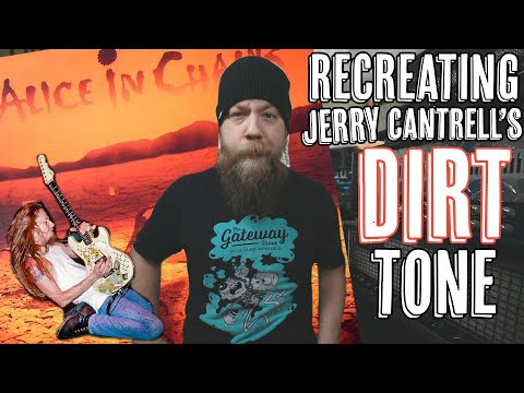 Recreating Jerry Cantrell's DIRT Tone!