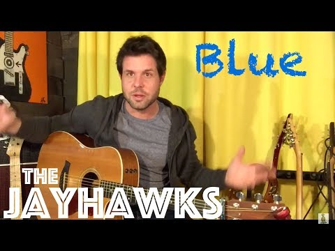 Guitar Lesson: How To Play Blue By The Jayhawks