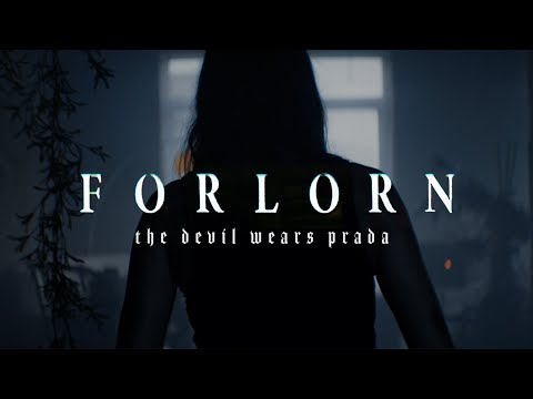 The Devil Wears Prada - Forlorn (Official Music Video) [From the new album ZII - Out Now]