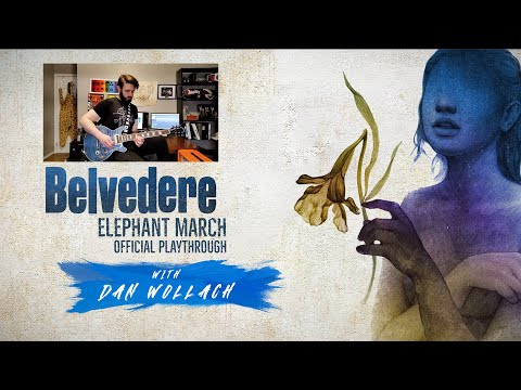 Belvedere - Elephant March - Official Guitar Playthough w/ Dan Wollach