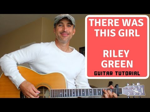 There Was This Girl - Riley Green - Guitar Lesson | Tutorial