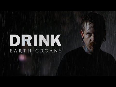 Earth Groans - Drink (Official Music Video)