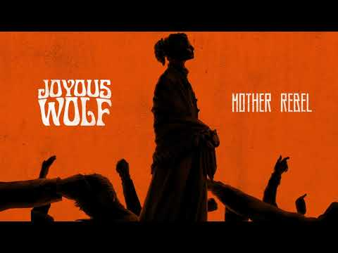 Joyous Wolf - Mother Rebel [Official Audio]
