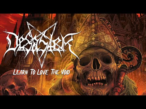 Desaster - Learn To Love The Void (OFFICIAL)